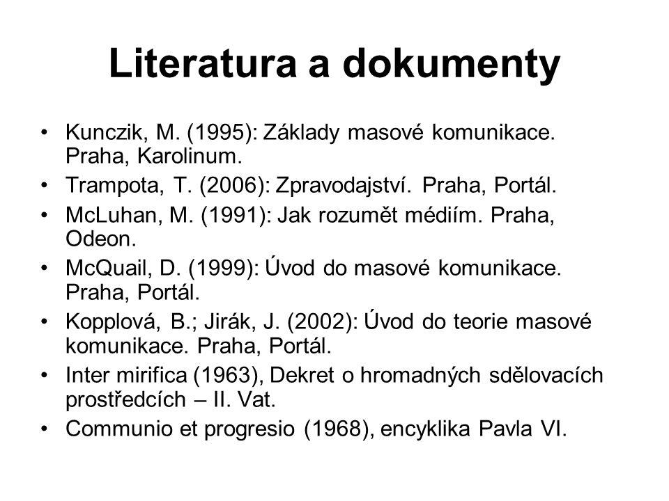 Literatura a dokumenty Kunczik, M. (1995): Základy masové komunikace.
