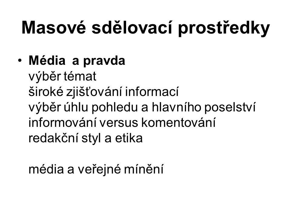 Literatura a dokumenty Kunczik, M.(1995): Základy masové komunikace.