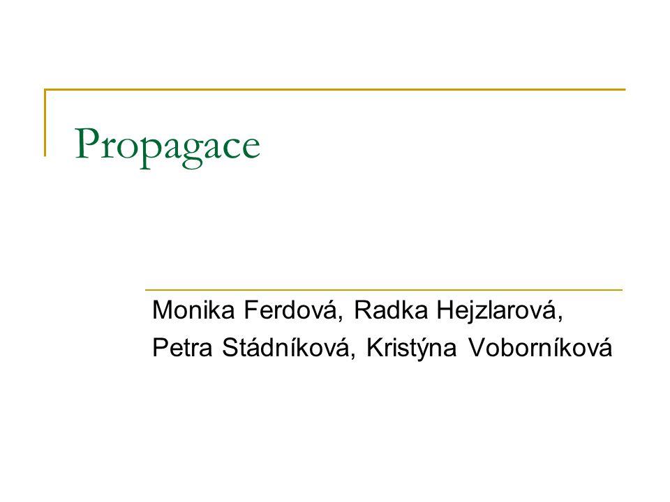 Propagace Monika Ferdová, Radka Hejzlarová, Petra Stádníková, Kristýna Voborníková