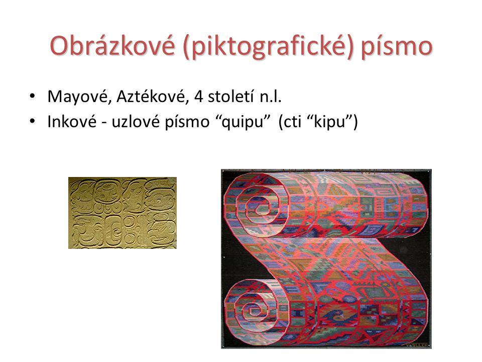 Obrázkové (piktografické) písmo Mayové, Aztékové, 4 století n.l.