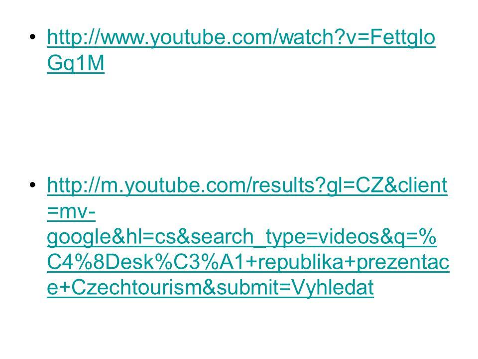 http://www.youtube.com/watch?v=Fettglo Gq1Mhttp://www.youtube.com/watch?v=Fettglo Gq1M http://m.youtube.com/results?gl=CZ&client =mv- google&hl=cs&sea