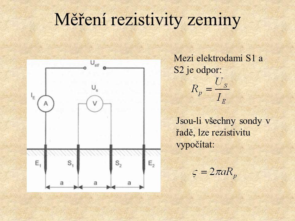 Měření rezistivity zeminy Mezi elektrodami S1 a S2 je odpor: Jsou-li všechny sondy v řadě, lze rezistivitu vypočítat: