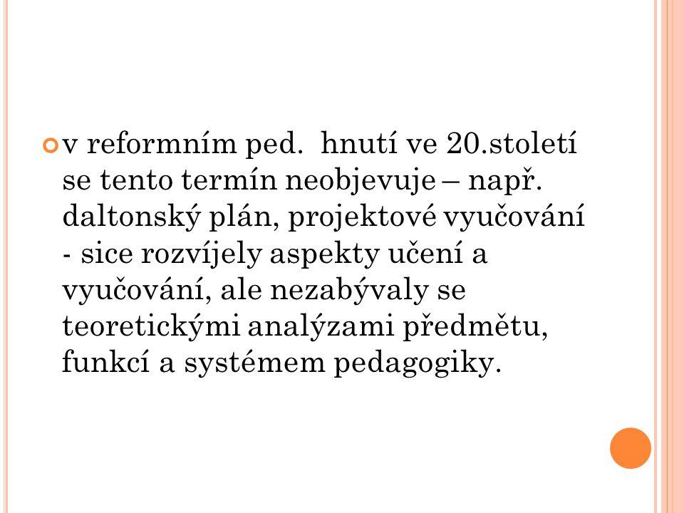 """(S KALKOVÁ, 2007) """"Obecnou didaktiku vymezujeme jako teorii vzdělávání a vyučování."""