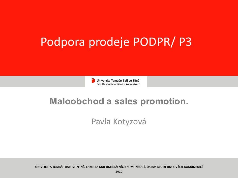 1 Podpora prodeje PODPR/ P3 Maloobchod a sales promotion.