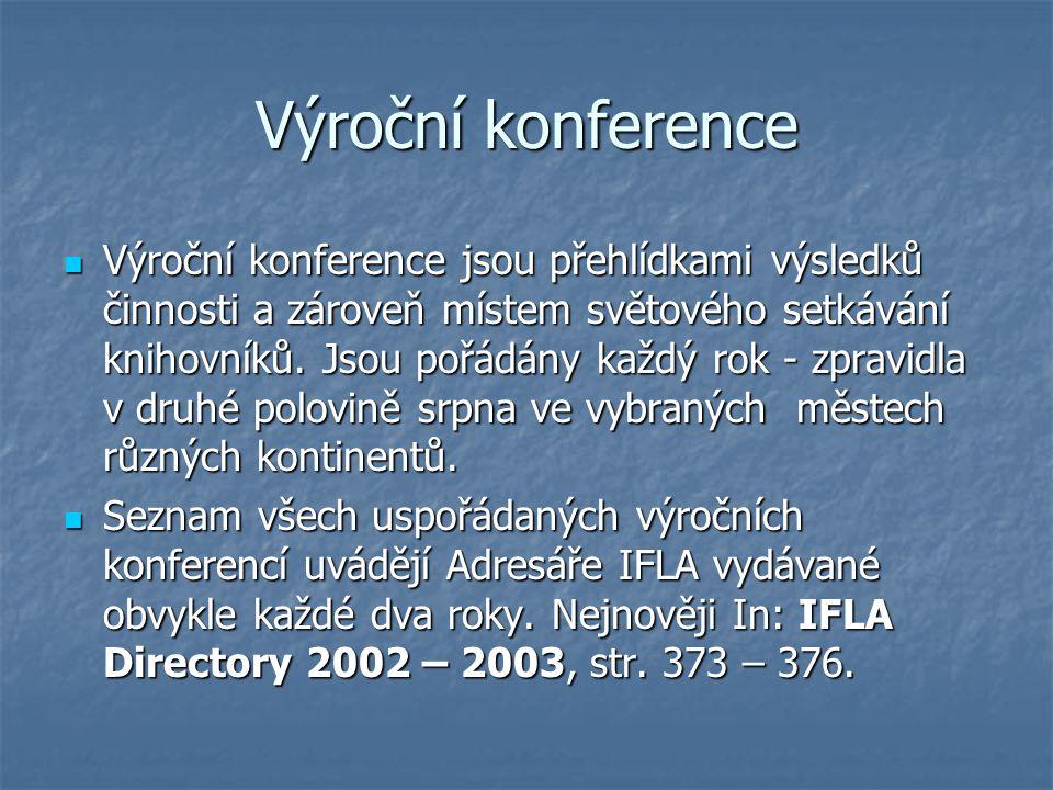 Výroční konference Výroční konference jsou přehlídkami výsledků činnosti a zároveň místem světového setkávání knihovníků. Jsou pořádány každý rok - zp