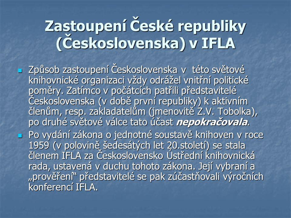 Zastoupení České republiky (Československa) v IFLA Způsob zastoupení Československa v této světové knihovnické organizaci vždy odrážel vnitřní politické poměry.