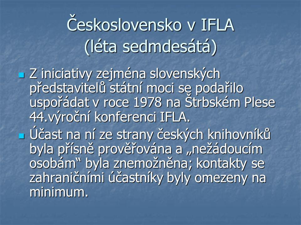 Československo v IFLA (léta sedmdesátá) Z iniciativy zejména slovenských představitelů státní moci se podařilo uspořádat v roce 1978 na Štrbském Plese