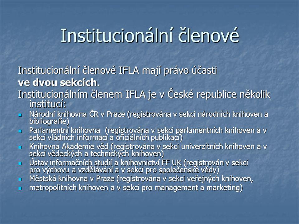 Institucionální členové Institucionální členové IFLA mají právo účasti ve dvou sekcích. Institucionálním členem IFLA je v České republice několik inst