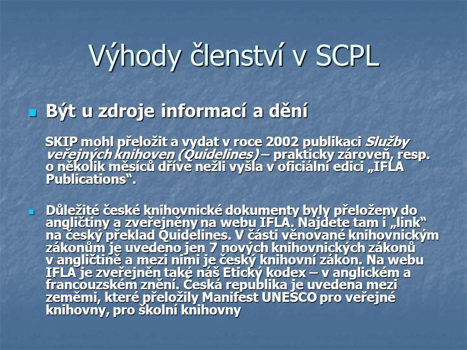Výhody členství v SCPL Být u zdroje informací a dění Být u zdroje informací a dění SKIP mohl přeložit a vydat v roce 2002 publikaci Služby veřejných k