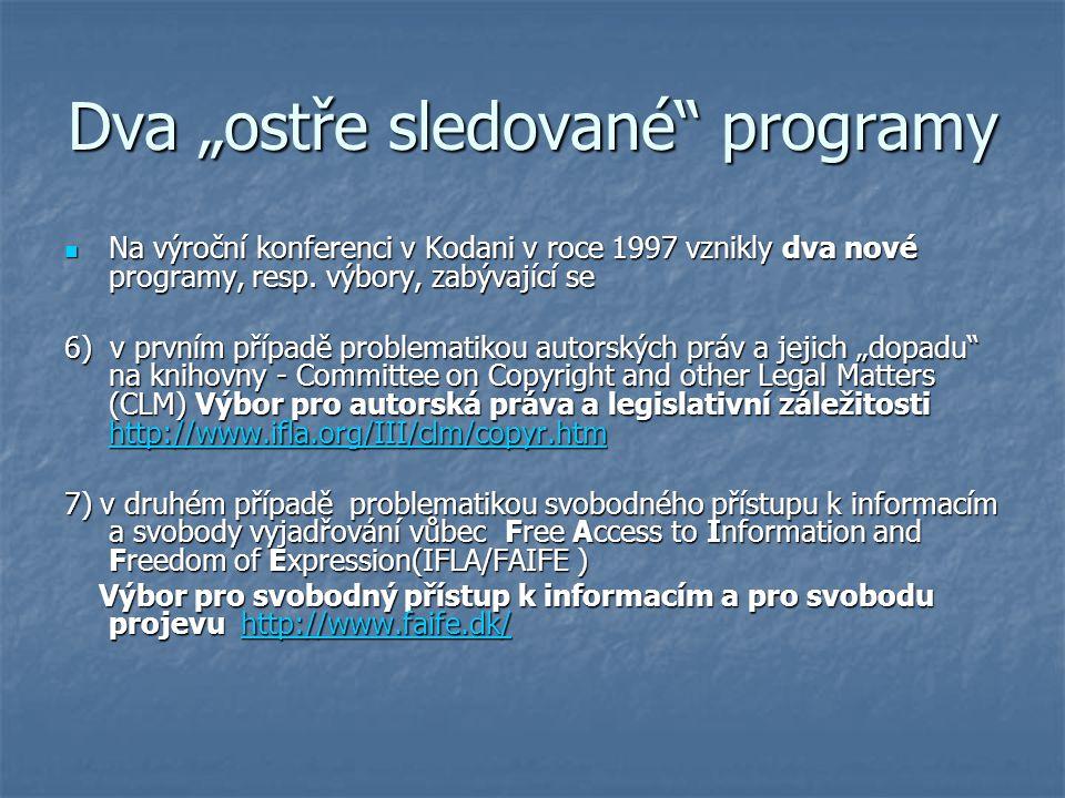 Na výroční konferenci v Kodani v roce 1997 vznikly dva nové programy, resp. výbory, zabývající se Na výroční konferenci v Kodani v roce 1997 vznikly d