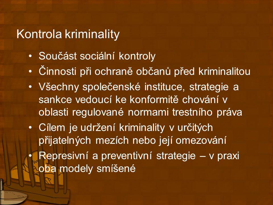 Mezinárodní spolupráce OSN: od 1950 Výbor pro prevenci a kontrolu kriminality Jednou za 5 let kongres (1.