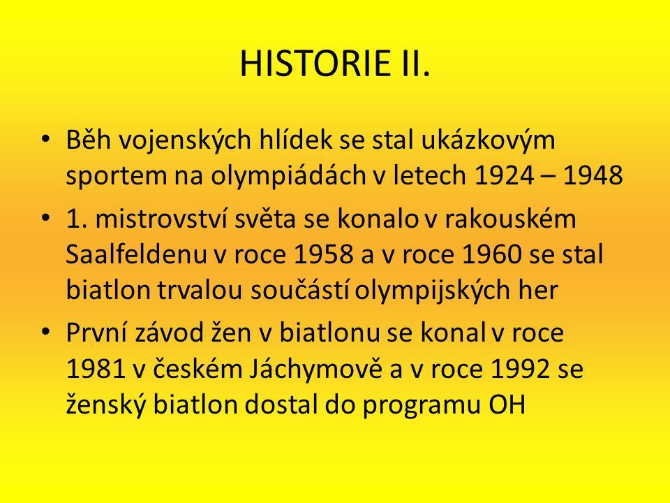 HISTORIE II. Běh vojenských hlídek se stal ukázkovým sportem na olympiádách v letech 1924 – 1948 1. mistrovství světa se konalo v rakouském Saalfelden