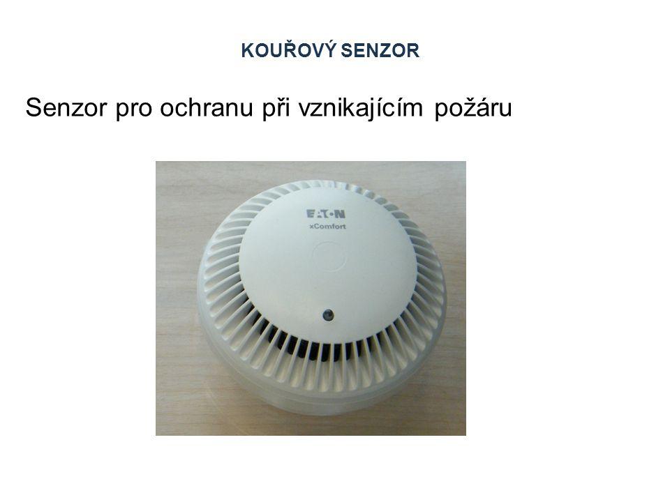 KOUŘOVÝ SENZOR Senzor pro ochranu při vznikajícím požáru