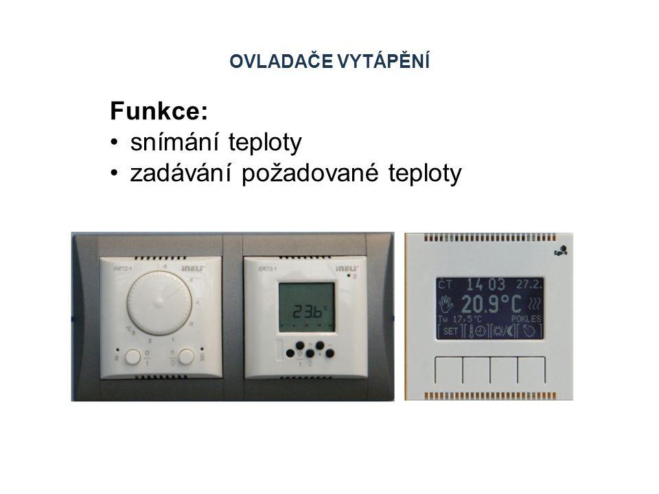 OVLADAČE VYTÁPĚNÍ Funkce: snímání teploty zadávání požadované teploty