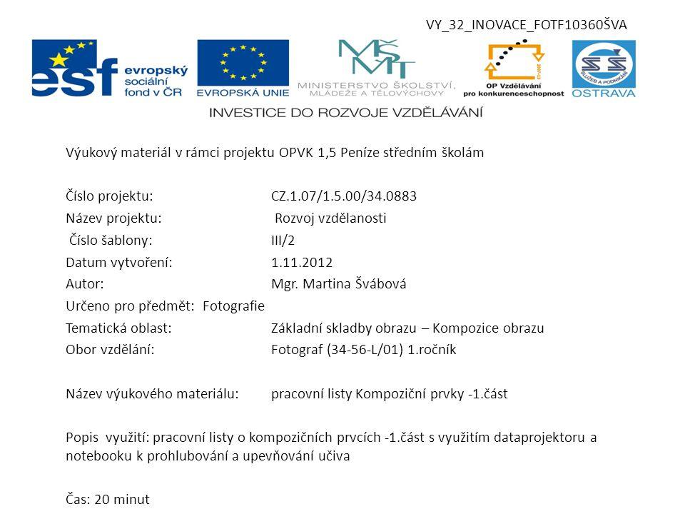 VY_32_INOVACE_FOTF10360ŠVA Výukový materiál v rámci projektu OPVK 1,5 Peníze středním školám Číslo projektu:CZ.1.07/1.5.00/34.0883 Název projektu: Roz