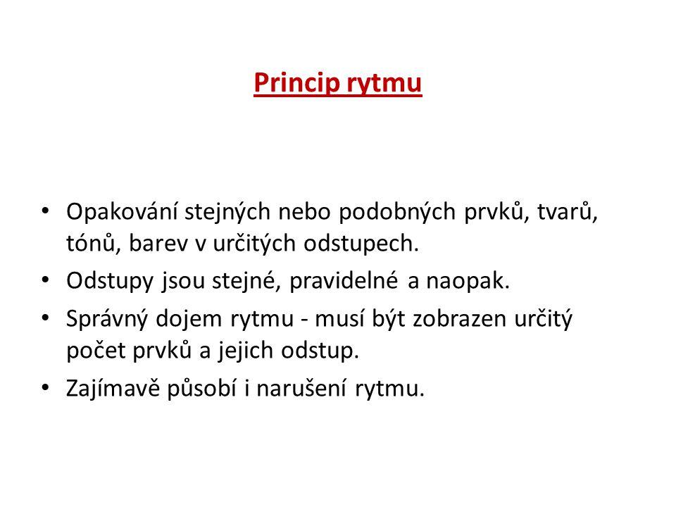 Princip symetrie: Pravidelné rozmístění prvků kolem středu nebo některé osy (vertikální, horizontální ).