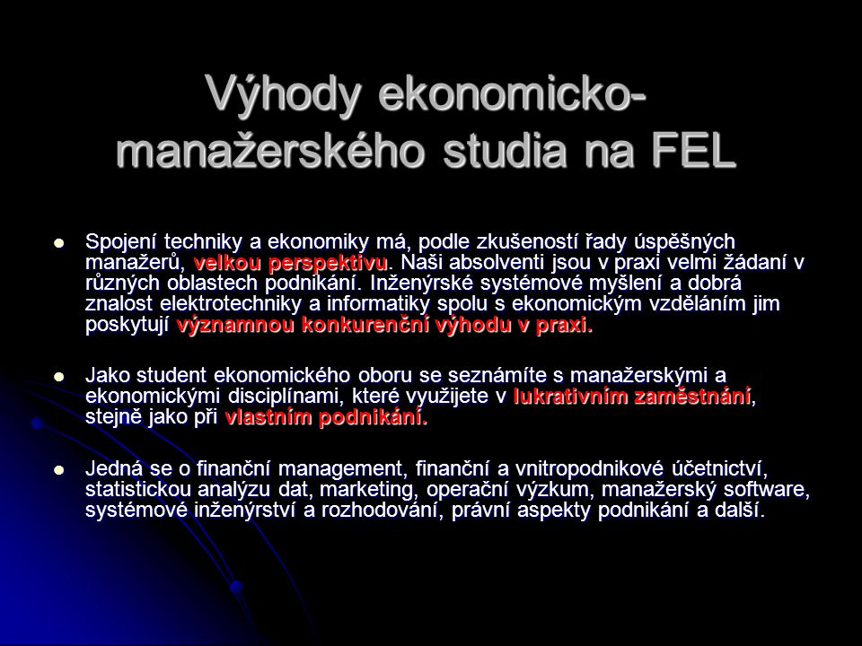 OBOR EKONOMIKA A ŘÍZENÍ ELEKTROTECHNIKY A ENERGETIKY OBOR EKONOMIKA A ŘÍZENÍ PODNIKU DOKTORSKÉ STUDIJNÍ OBORY MAGISTERSKÉ STUDIJNÍ OBORY