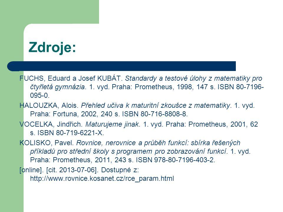 Zdroje: FUCHS, Eduard a Josef KUBÁT. Standardy a testové úlohy z matematiky pro čtyřletá gymnázia.
