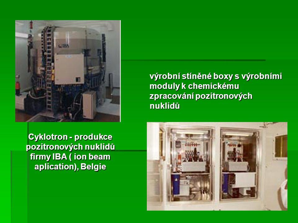 Cyklotron - produkce pozitronových nuklidů firmy IBA ( ion beam aplication), Belgie výrobní stíněné boxy s výrobními moduly k chemickému zpracování po