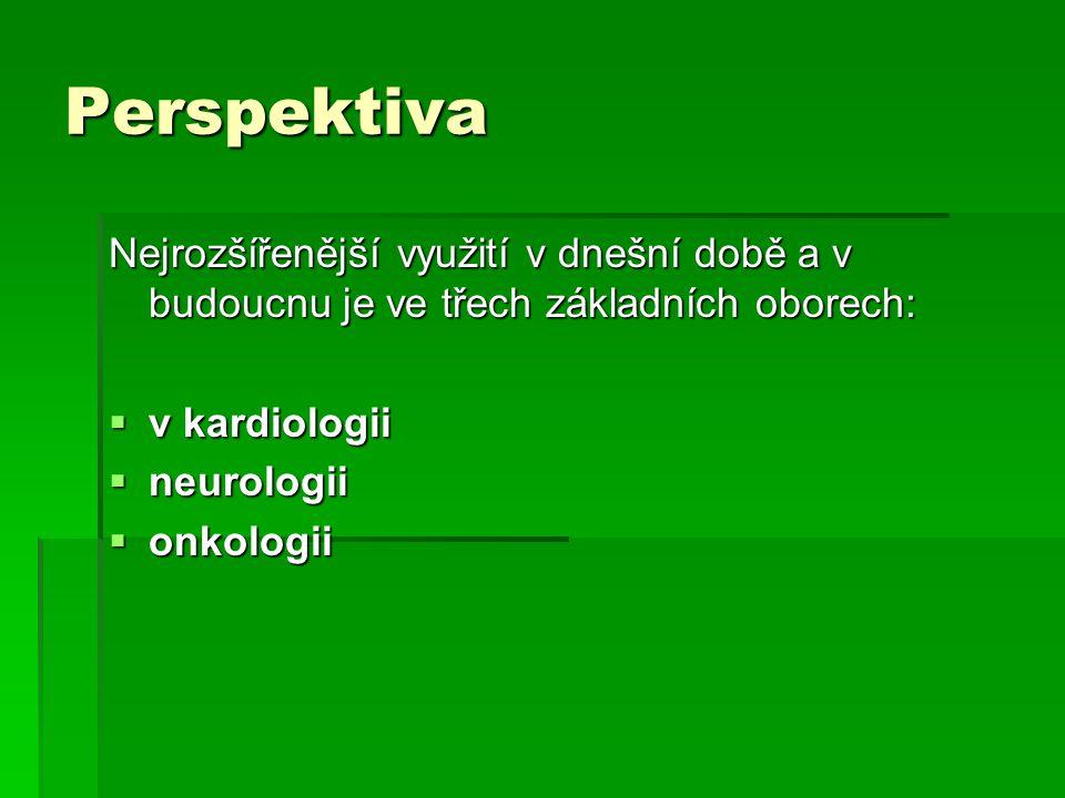 Použité zdroje:  Česká společnost nukleární medicíny  Nemocnice na Homolce  Ústav jaderného výzkumu Řež a.s.