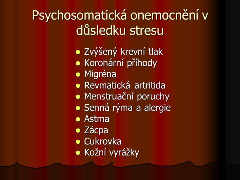 Psychosomatická onemocnění v důsledku stresu Zvýšený krevní tlak Zvýšený krevní tlak Koronární příhody Koronární příhody Migréna Migréna Revmatická ar