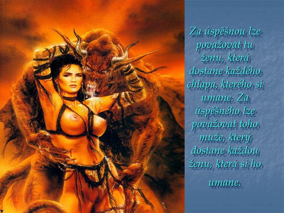 Žena je oslnivý efekt přírody.