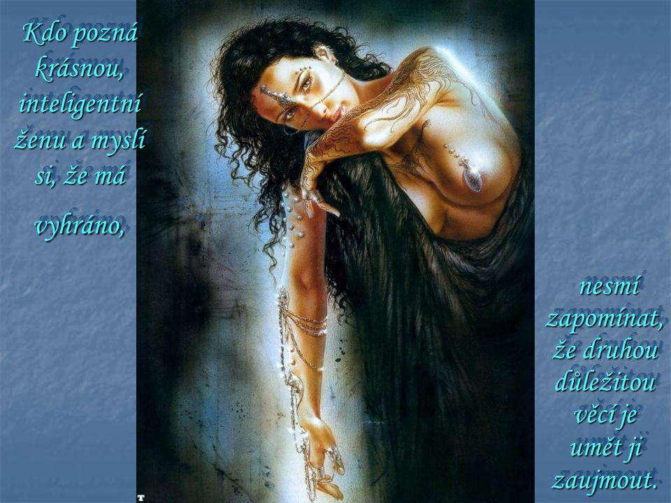 Nekonečnost vesmíru spočívá ve složitosti žen a jednoduchosti mužů.