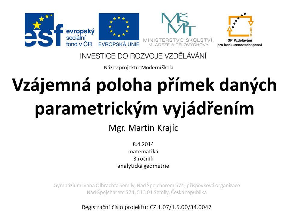 Vzájemná poloha přímek daných parametrickým vyjádřením Mgr.