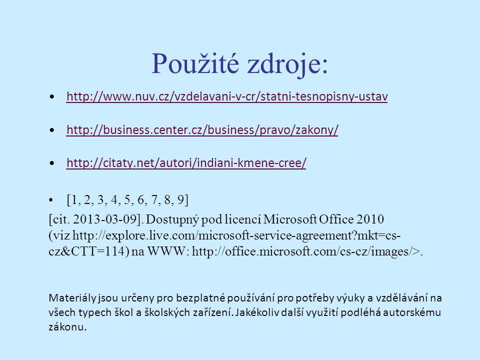 Použité zdroje: http://www.nuv.cz/vzdelavani-v-cr/statni-tesnopisny-ustav http://business.center.cz/business/pravo/zakony/ http://citaty.net/autori/in