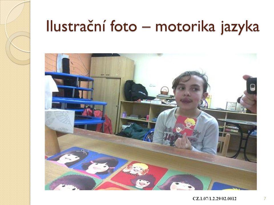 Ilustrační foto – motorika jazyka CZ.1.07/1.2.29/02.0012 7