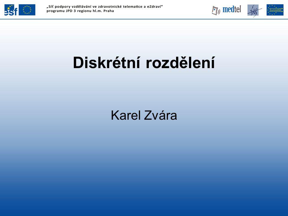 Diskrétní rozdělení Karel Zvára