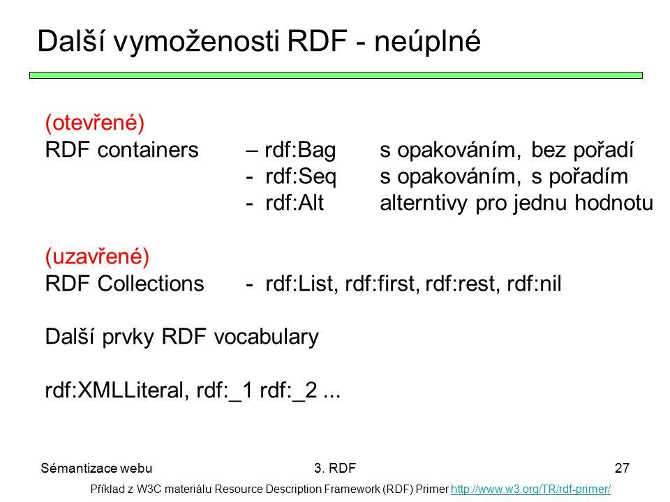 Sémantizace webu3. RDF27 Příklad z W3C materiálu Resource Description Framework (RDF) Primer http://www.w3.org/TR/rdf-primer/http://www.w3.org/TR/rdf-