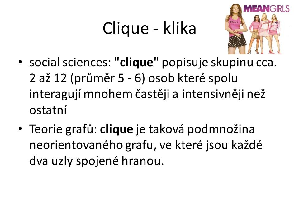 Clique - klika social sciences: clique popisuje skupinu cca.