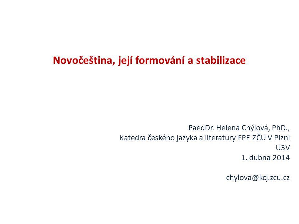 Novočeština, její formování a stabilizace Dvě fáze Vývoj českého jazyka v době obrození (1780-1848) Druhá polovina 19.
