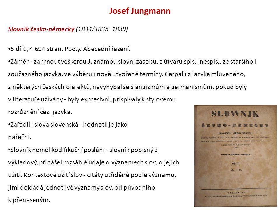 Josef Jungmann Slovník česko-německý (1834/1835–1839) 5 dílů, 4 694 stran.