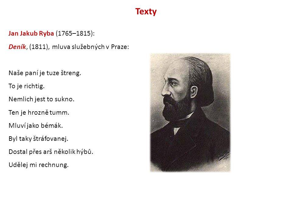 Texty Jan Jakub Ryba (1765–1815): Deník, (1811), mluva služebných v Praze: Naše paní je tuze štreng.