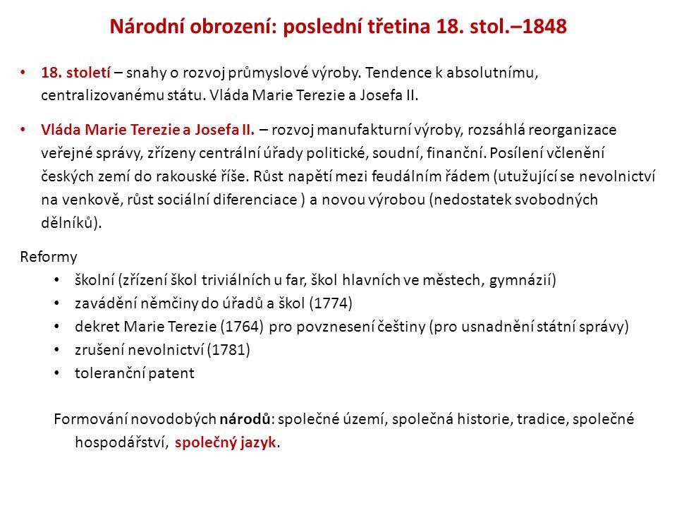 Národní obrození: poslední třetina 18.stol.–1848 18.