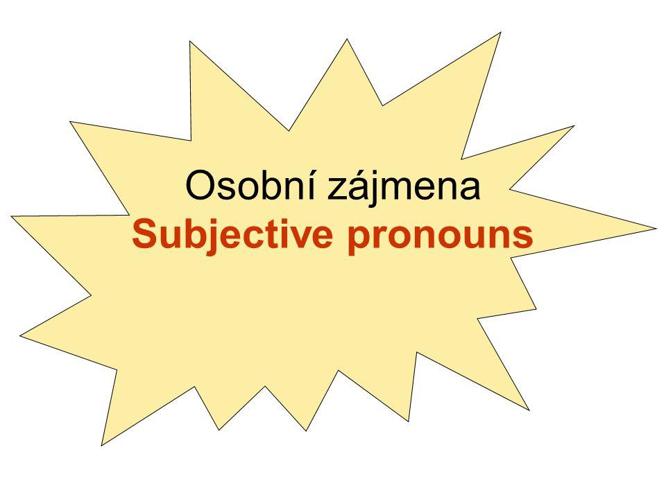 Osobní zájmena Subjective pronouns