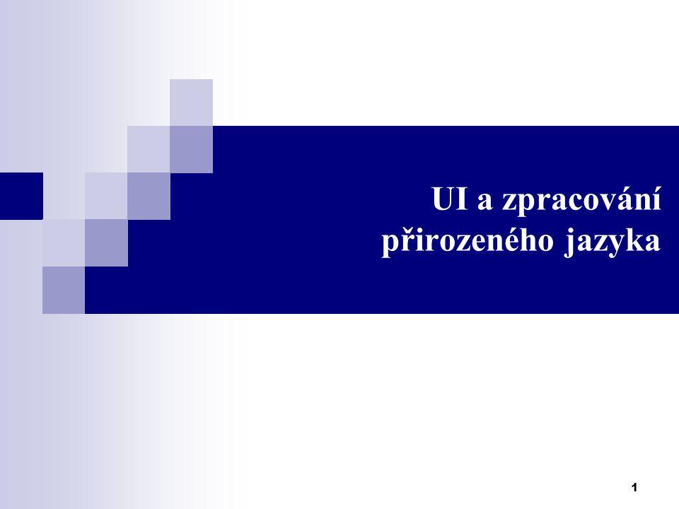 Umělá inteligence I.2 / 23 Je bohatý jazyk charakteristickým znakem lidského uvažování.