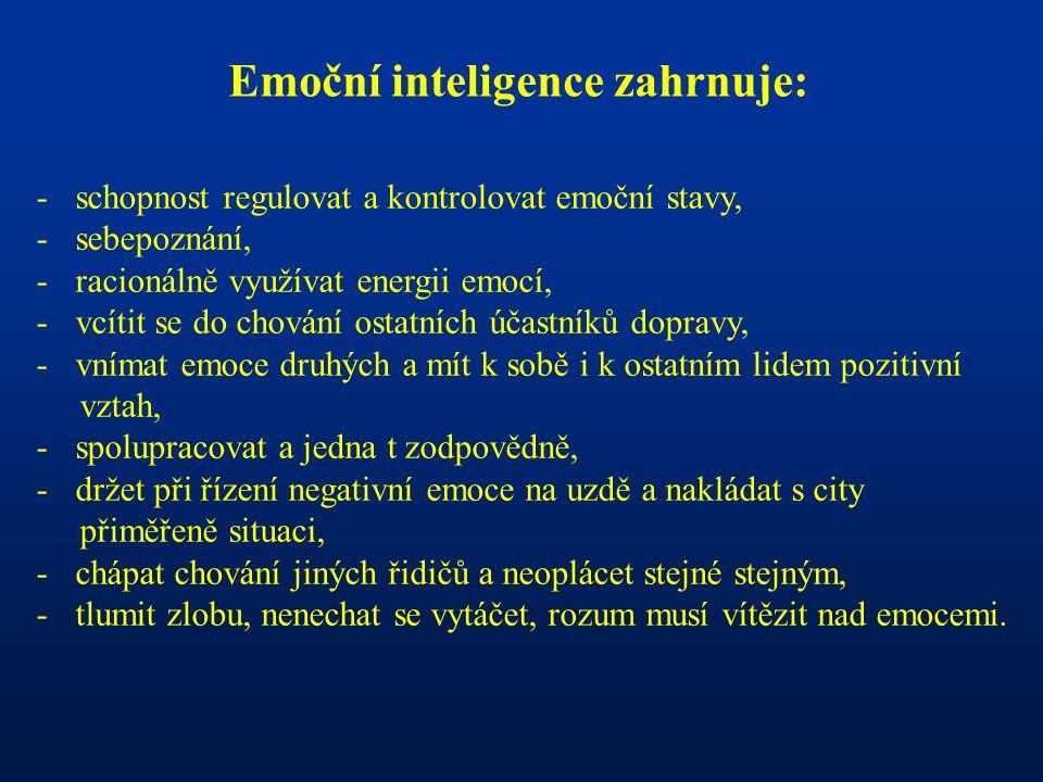 Emoční inteligence zahrnuje: -schopnost regulovat a kontrolovat emoční stavy, -sebepoznání, -racionálně využívat energii emocí, -vcítit se do chování