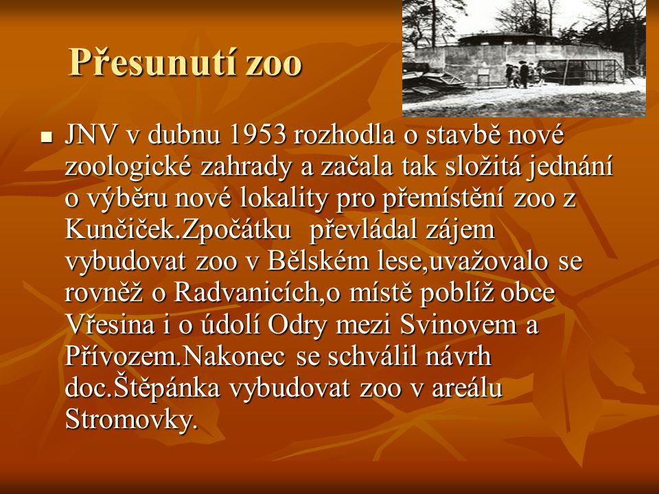Přesunutí zoo JNV v dubnu 1953 rozhodla o stavbě nové zoologické zahrady a začala tak složitá jednání o výběru nové lokality pro přemístění zoo z Kunč