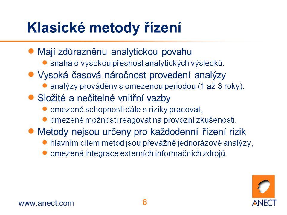 6 Klasické metody řízení Mají zdůrazněnu analytickou povahu snaha o vysokou přesnost analytických výsledků. Vysoká časová náročnost provedení analýzy