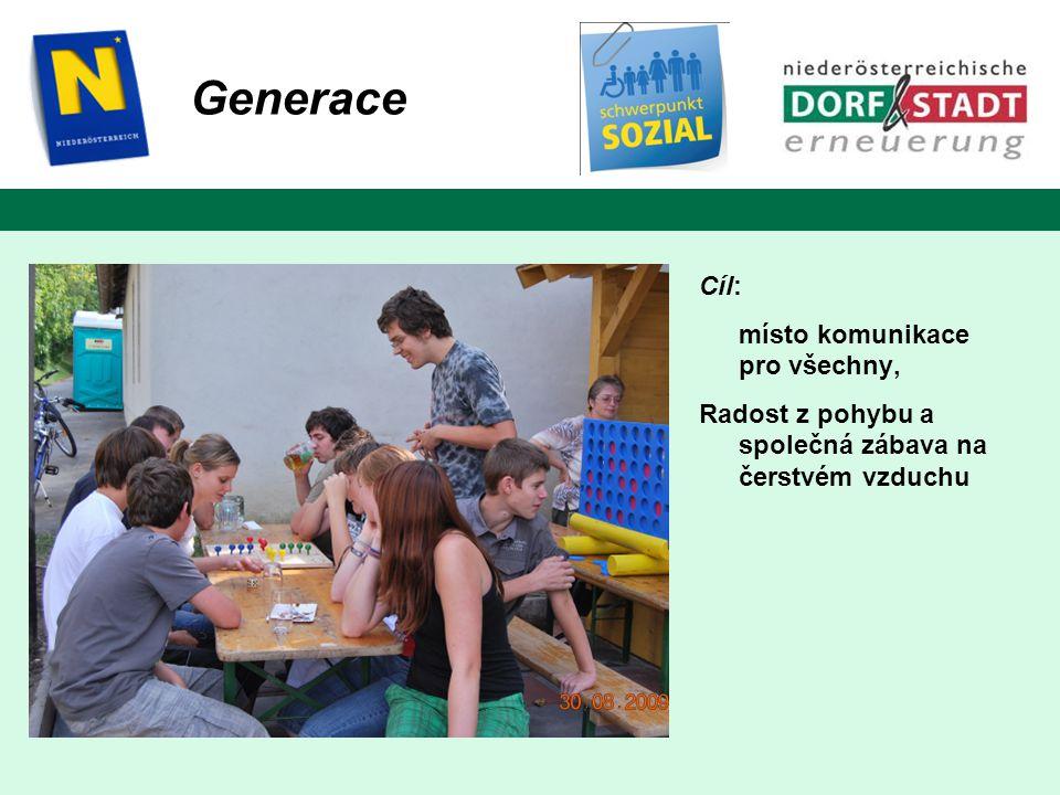 Cíl: místo komunikace pro všechny, Radost z pohybu a společná zábava na čerstvém vzduchu Generace