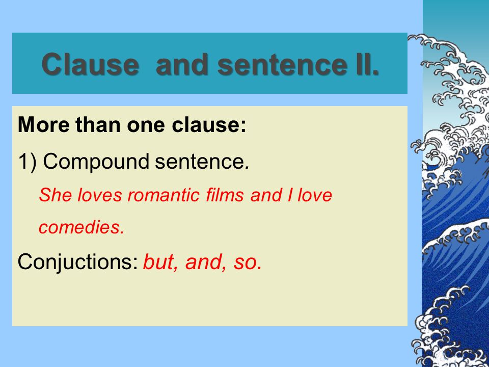 Clause and sentence III.More than one clause: 2) Complex sentence.