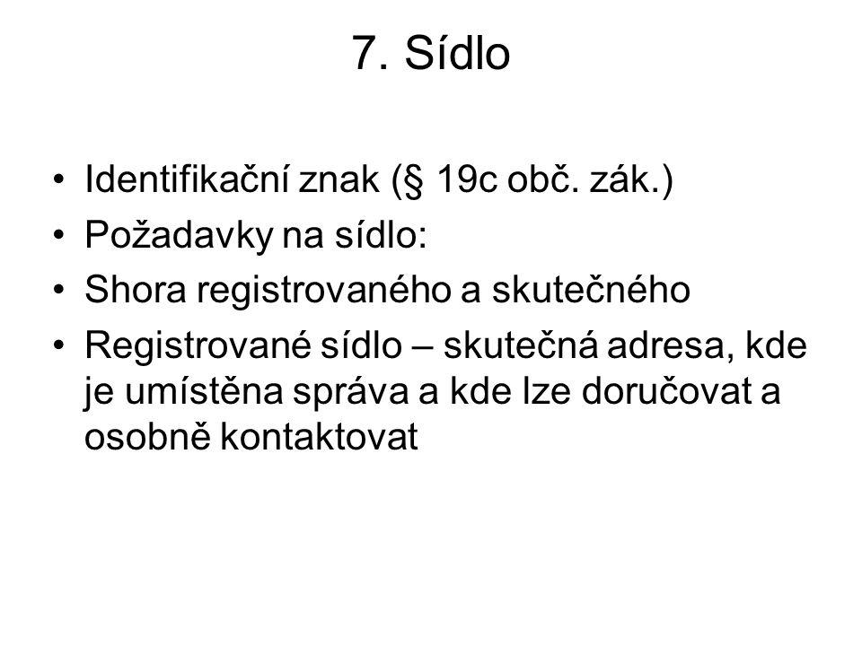 7. Sídlo Identifikační znak (§ 19c obč.