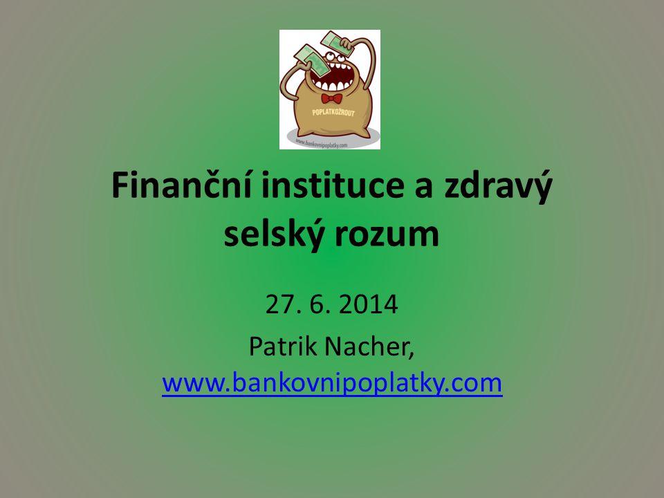 Finanční instituce a zdravý selský rozum 27. 6.