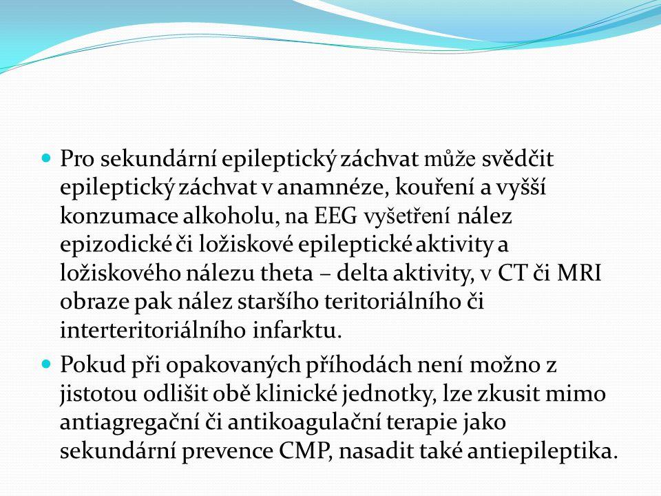 Pro sekundární epileptický záchvat může svědčit epileptický záchvat v anamnéze, kouření a vyšší konzumace alkoholu, n a EEG vyšetření nález epizodické