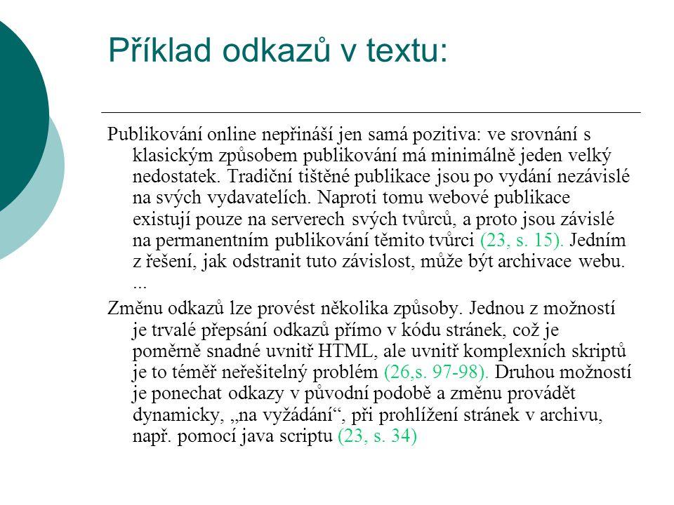 Příklad odkazů v textu: Publikování online nepřináší jen samá pozitiva: ve srovnání s klasickým způsobem publikování má minimálně jeden velký nedostat