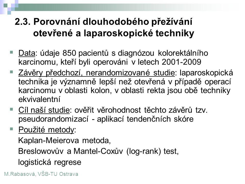 2.3. Porovnání dlouhodobého přežívání otevřené a laparoskopické techniky  Data: údaje 850 pacientů s diagnózou kolorektálního karcinomu, kteří byli o
