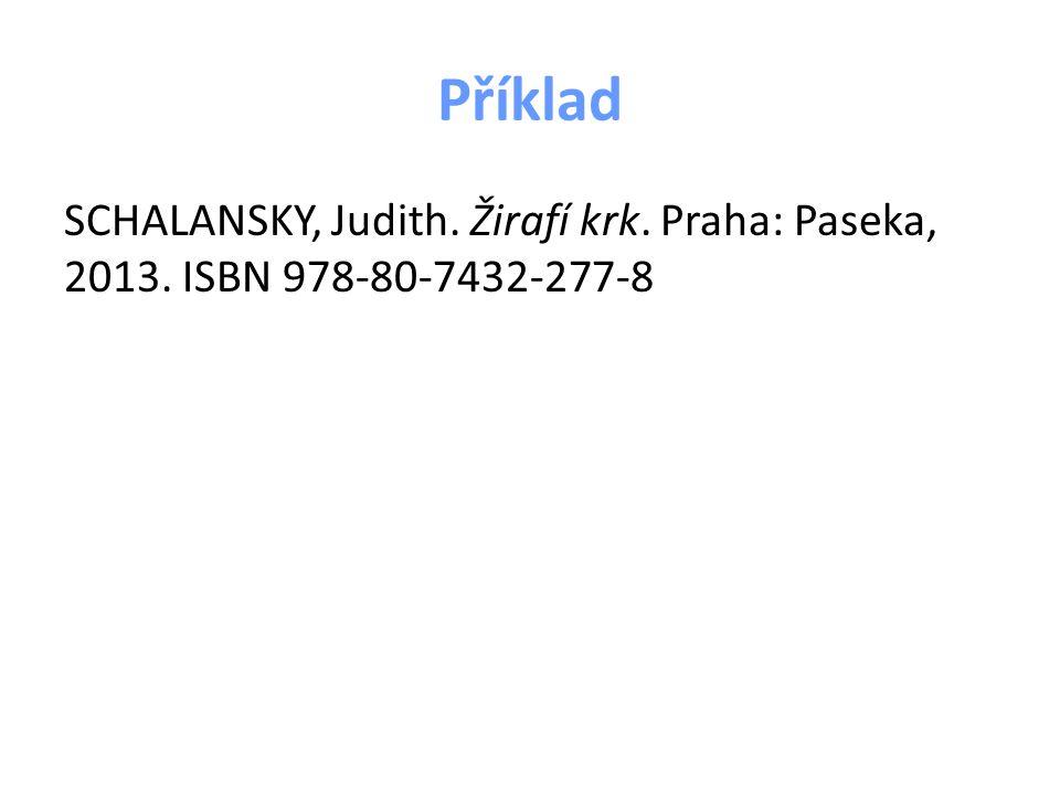 Příklad SCHALANSKY, Judith. Žirafí krk. Praha: Paseka, 2013. ISBN 978-80-7432-277-8